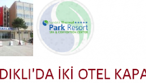 Son Dakika…..Sandıklı'da 2 termal otel salgın sebebiyle geçici olarak kapandı