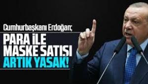 Cumhurbaşkanı Erdoğan : Her türlü maske satışı yasak