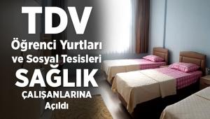 TDV öğrenci yurtları ve sosyal tesisleri sağlık çalışanlarına açıldı