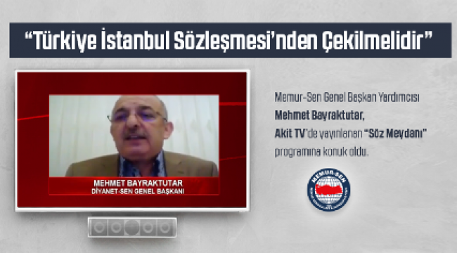 Bayraktutar : Türkiye İstanbul Sözleşmesinden çekilmelidir