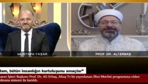 Diyanet İşleri Başkanı Erbaş : İslam, bütün insanlığın kurtuluşunu amaçlar