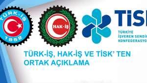 Türk-İş, Hak-İş Ve Tisk'ten Ortak Açıklama