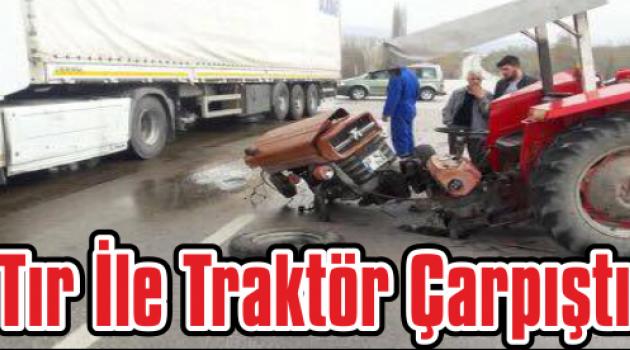 Çanakkale'de Tır ile Traktör Çarpıştı: 1 Yaralı